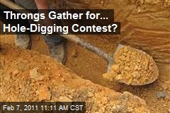 Throngs Gather for... Hole-Digging Contest?