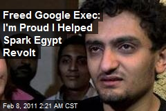 Freed Google Exec: Yes, I Helped Spark Egypt Revolt