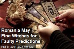 Romania May Fine Witches for Faulty Predictions