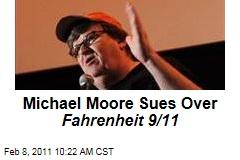 Michael Moore Sues Over Fahrenheit 9/11