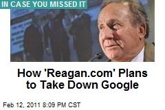 How 'Reagan.com' Plans to Take Down Google