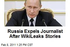 Russia Expels Journalist After WikiLeaks Stories