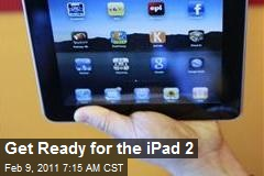 Get Ready for iPad 2