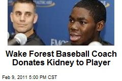 Wake Forest Baseball Coach Donates Kidney to Player