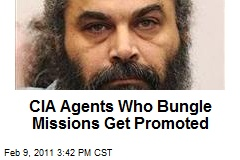 CIA Agents Who Bungle Missions Get Promoted