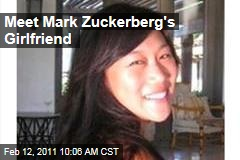 Meet Mark Zuckerberg's Girlfriend