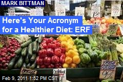 Here's Your Acronym for a Healthier Diet: ERF