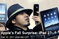 iPad 3 Rumored To Be Apple's Fall Surprise