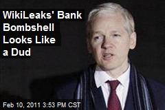 WikiLeaks' Bank Bombshell Looks Like a Dud