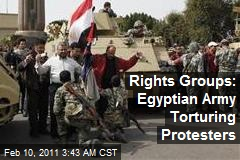 Rights Groups: Egyptian Army Torturing Protesters