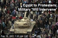 Egypt to Protesters: Military 'Will Intervene'