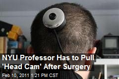 NYU Professor Has to Pull 'Head Cam' After Surgery