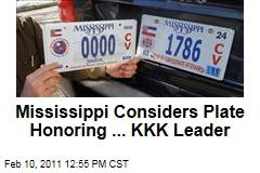 Mississippi Considers Plate Honoring ... KKK Leader
