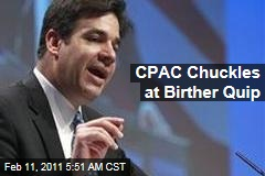 CPAC Chuckles at Birther Quip