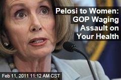 Pelosi to Women: GOP Waging Assault on Your Health