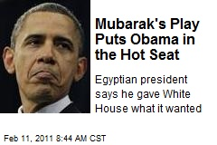 Mubarak's Play Puts Obama in the Hot Seat