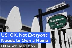 US: OK, Not Everyone Needs to Own a Home