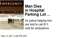 Man Dies in Hospital Parking Lot ...