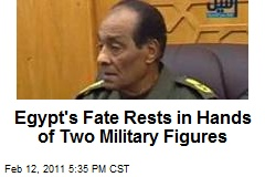 Egypt's Fate Rests in Hands of Two Military Figures