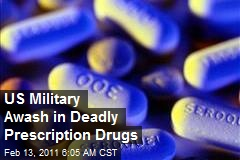 US Military Awash in Deadly Prescription Drugs