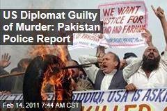 US Diplomat Guilty of Murder: Pakistan Police Report