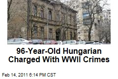 96-Year-Old Hungarian Charged With WWII Crimes