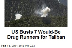 US Busts 7 Would-Be Drug Runners for Taliban