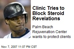 Clinic Tries to Block Steroid Revelations