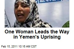 One Woman Leads the Way in Yemen's Uprising