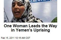 One Woman Leads the Way in Yemen's Uprising