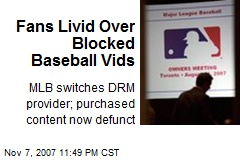 Fans Livid Over Blocked Baseball Vids