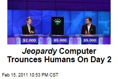 Jeopardy Supercomputer Slips Up But Still Wins Big On Day 2 of IBM Challenge