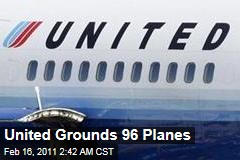 United Airlines Grounds 96 Planes