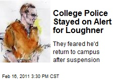 College Police Stayed on Alert for Loughner