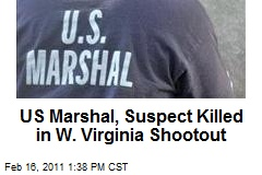US Marshal, Suspect Killed in W. Virginia Shootout