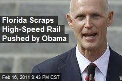 Florida Scraps High-Speed Rail Pushed by Obama
