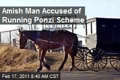 Amish Man Accused of Running Ponzi Scheme