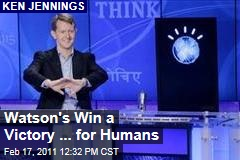 Ken Jennings: Watson's Jeopardy Win a Victory for Humans