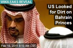 US Looked for Dirt on Bahrain Princes