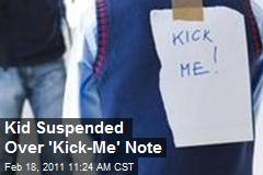 Kid Suspended Over 'Kick-Me' Note