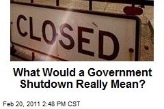What Would a Government Shutdown Really Mean?