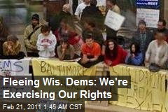 Fleeing Wis. Dems: We're Exercising Our Rights