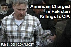 Raymond Davis, American Charged in Pakistan Killings, Is CIA