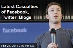 Latest Casualties of Facebook, Twitter: Blogs