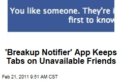 Facebook 'Breakup Notifier' App Keeps Tabs on Unavailable Friends