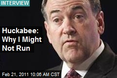 Huckabee: Why I Might Not Run