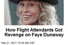 How Flight Attendants Got Revenge on Faye Dunaway