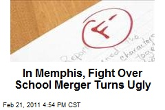 In Memphis, Fight Over School Merger Turns Ugly
