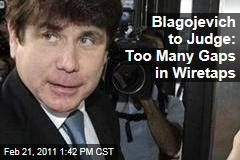 Rod Blagojevich to Judge: Toss the Wiretaps