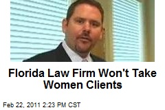 Florida Law Firm Won't Take Women Clients